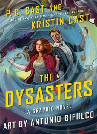 The Dysasters: The Graphic Novel by P. C. Cast & Kristin Cast
