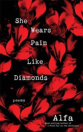She Wears Pain Like Diamonds by Alfa
