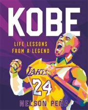 Kobe Life Lessons From A Legend