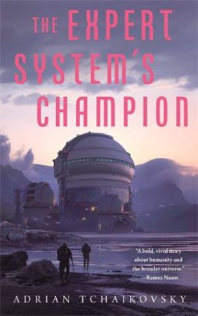The Expert System's Champion by Adrian Tchaikovsky