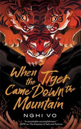 When The Tiger Came Down The Mountain by Nghi Vo