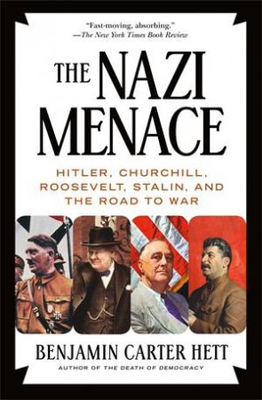 The Nazi Menace by Benjamin Carter Hett