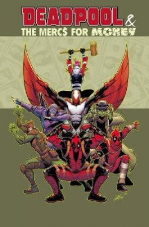 Deadpool & The Mercs For Money Vol. 1 by Cullen Bunn