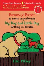 Perrazo y Perrito Se Meten En ProblemasBig Dog and Little Dog Getting in Trouble Bilingual Reader