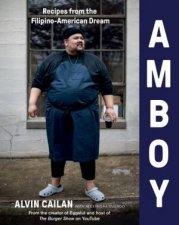 Amboy Recipes From The FilipinoAmerican Dream