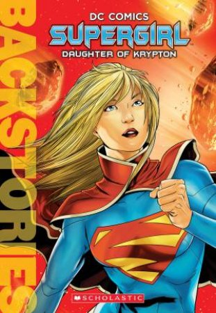 DC Comics: Supergirl: Daughter Of Krypton by Daniel Wallace