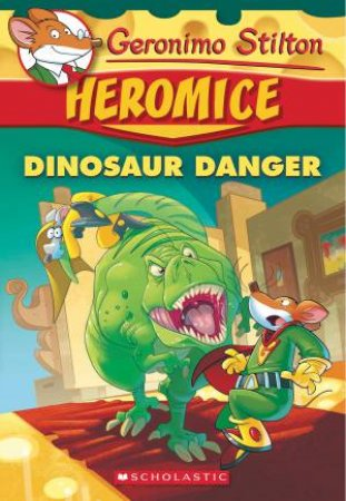Dinosaur Danger by Geronimo Stilton