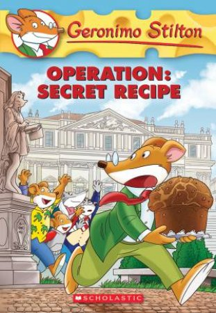 Operation: Secret Recipe by Geronimo Stilton