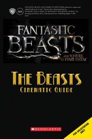 Fantastic Beasts And Where To Find Them: The Beasts Cinematic Guide