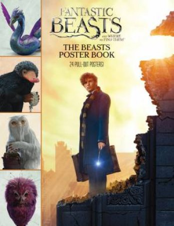 Fantastic Beasts and Where to Find Them: The Beasts Poster Book by Various