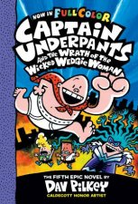 Captain Underpants And The Wrath Of The Wicked Wedgie Woman Full Colour