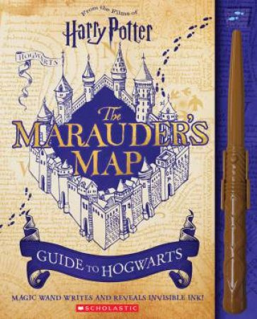 Harry Potter: Marauders Map Guide To Hogwarts by Erinn Pascal