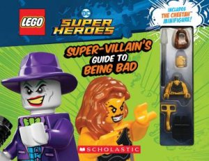 Lego DC Super Heroes: The Super Villains Guide To Being Bad (With Minifigure) by Various