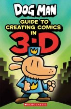 Dog Man Guide To Creating Comics In 3D