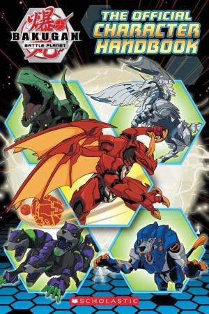 Bakugan Battle Planet: The Official Character Handbook by Various