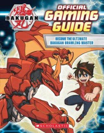 Bakugan: Official Gaming Guide by Various