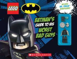 Batmans Guide To His Worst Bad Guys (LEGO Batman With Minifigure) by Various