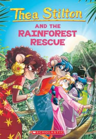 Thea Stilton And The Rainforest Rescue