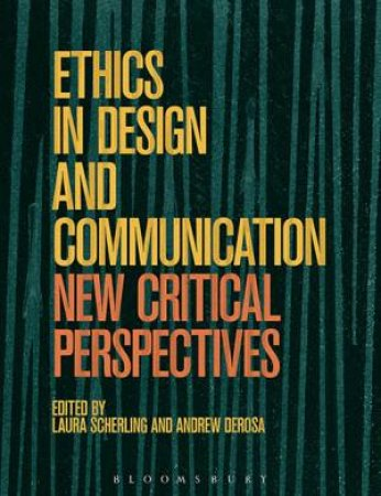 Ethics In Design And Communication: Critical Perspectives