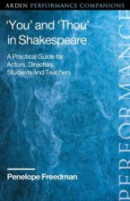 You And Thou In Shakespeare A Practical Guide For Actors Directors Students And Teachers