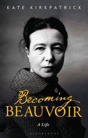 Becoming Beauvoir: A Life