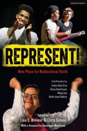 Represent!: New Plays For Multicultural Young People by Chris Ceraso & Lisa S. Brenner