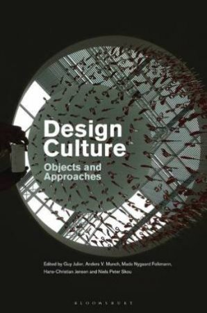 Design Culture: Objects And Approaches by Mads Nygaard Folkmann & Hans-Christian Jensen
