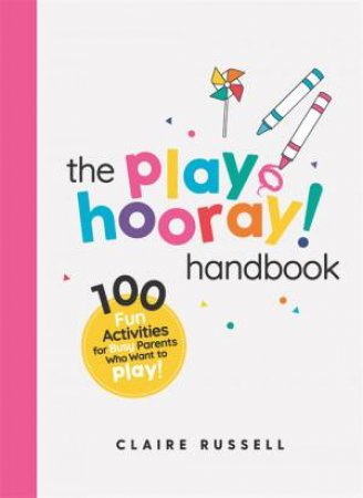 The playHOORAY! Handbook by Claire Russell