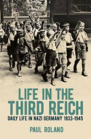 Life In The Third Reich by Paul Roland