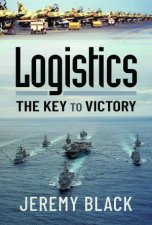 Logistics The Key To Victory