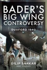 Baders Big Wing Controversy Duxford 1940