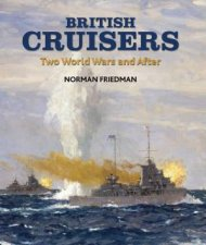 British Cruisers Two World Wars and After
