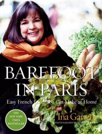 Barefoot in Paris by Ina Garten & Quentin Bacon