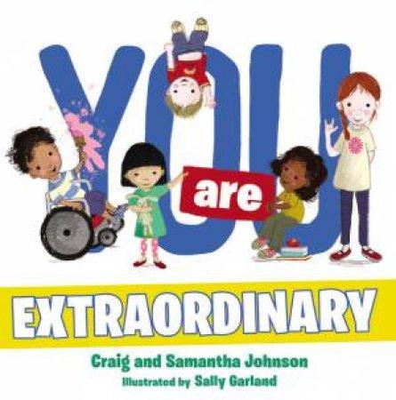 You Are Extraordinary by Craig Johnson & Samantha Johnson & Sally Garland