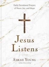 Jesus Listens Daily Devotional Prayers Of Peace Joy And Hope
