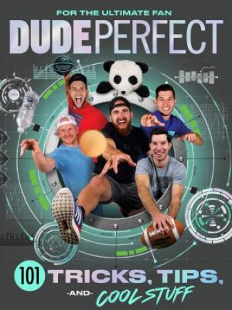 Dude Perfect 101 Tricks, Tips, And Cool Stuff by Travis Thrasher