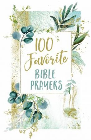 100 Favorite Bible Prayers by Various