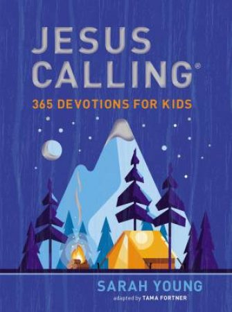 Jesus Calling: 365 Devotions For Kids (Boys Edition) by Sarah Young & Tama Fortner