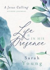 Life In His Presence A Jesus Calling Guided Journal