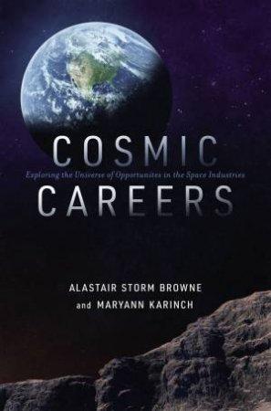 Cosmic Careers by Alastair Storm Browne & Maryann Karinch