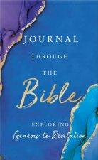 Journal Through The Bible Explore Genesis To Revelation