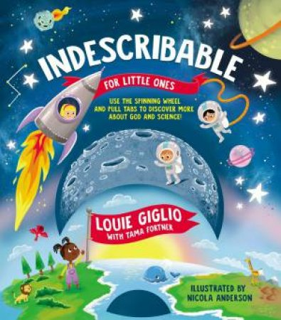 Indescribable For Little Ones by Louie Giglio & Nicola Anderson