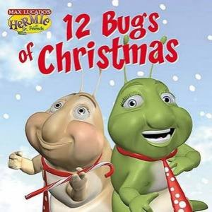 The 12 Bugs Of Christmas by Max Lucado