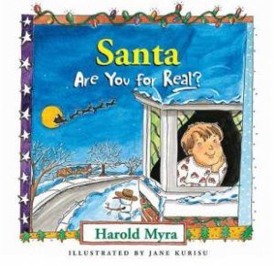Santa, Are You For Real? by Harold Myra