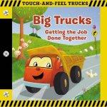 Big Trucks A TouchAndFeel Book