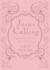 Jesus Calling  Deluxe Edition Enjoying Peace in His Presence