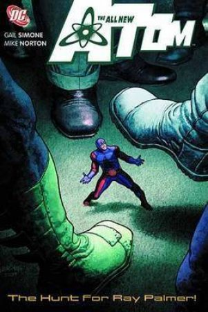 The All New Atom: Vol 3 The Hunt For Ray Palmer