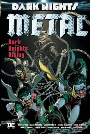 Dark Nights Metal Dark Knights Rising by Grant Morrison