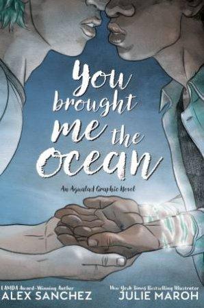 You Brought Me The Ocean: An Aqualad Graphic Novel by Alexander Hitz-Sanchez