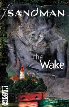 Sandman Vol. 10 The Wake (30th Anniversary Edition)